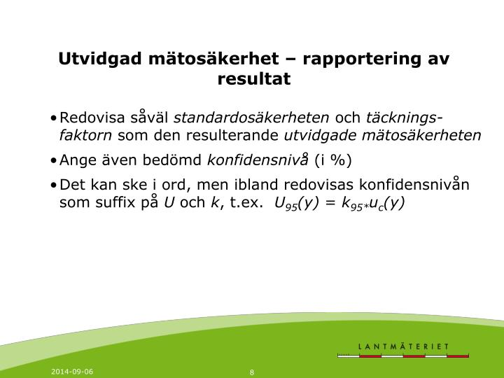 Utvidgad mätosäkerhet – rapportering av resultat