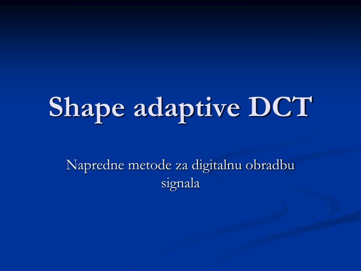Shape adaptive dct