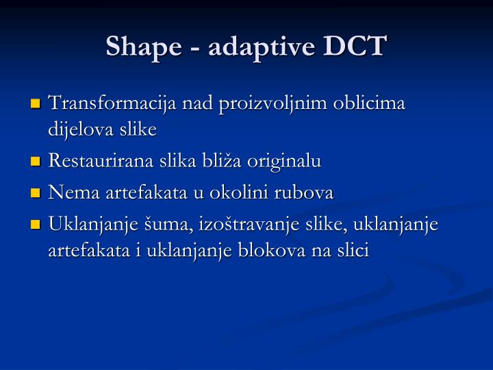 Shape - adaptive DCT