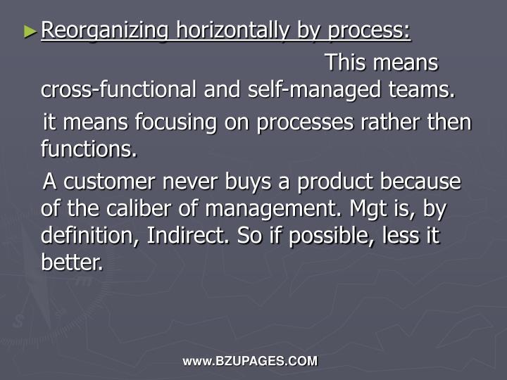 Reorganizing horizontally by process: