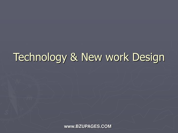 Technology new work design