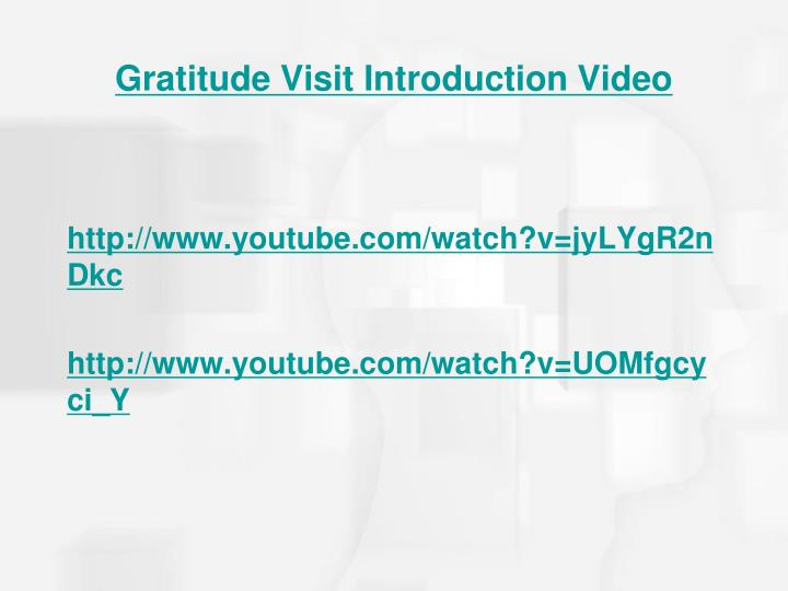 Gratitude Visit Introduction Video