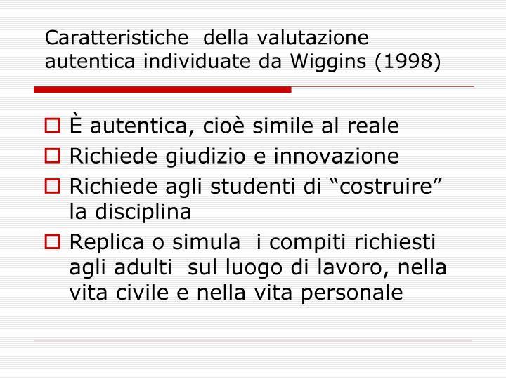Caratteristiche  della valutazione autentica individuate da Wiggins (1998)