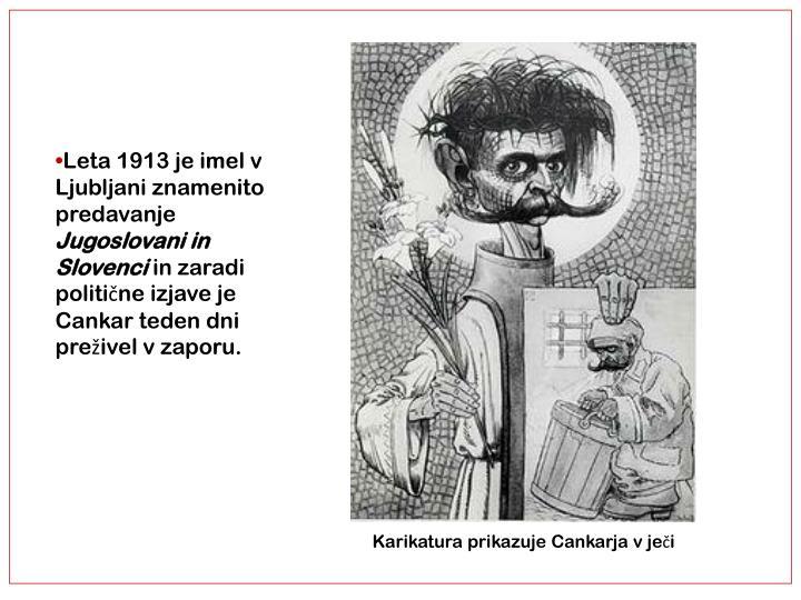 Leta 1913 je imel v Ljubljani znamenito predavanje