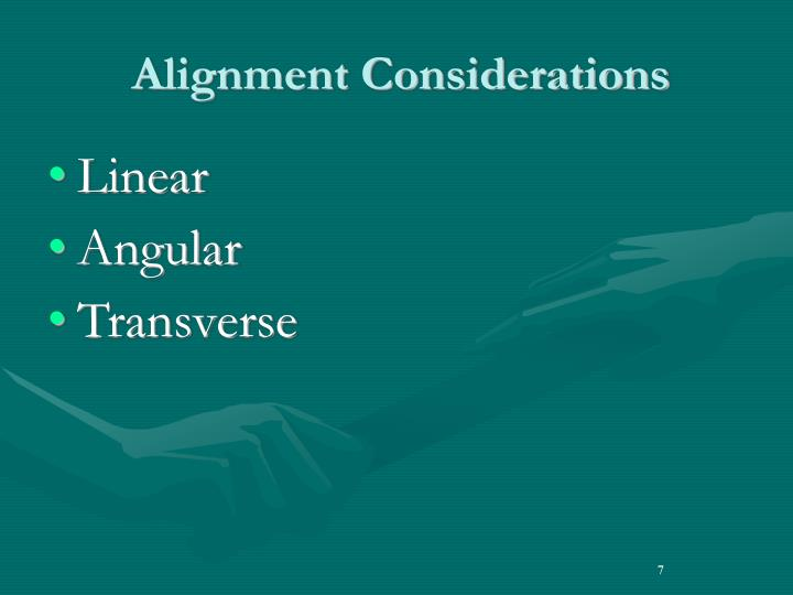 Alignment Considerations