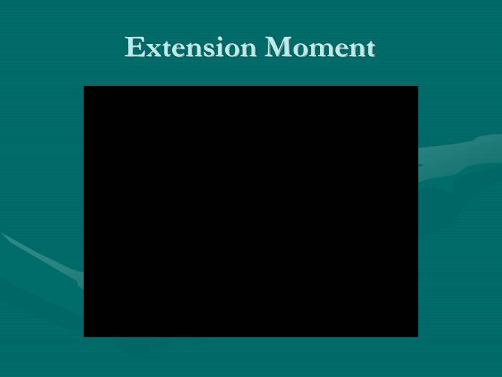 Extension Moment