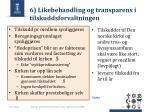 6 likebehandling og transparens i tilskuddsforvaltningen