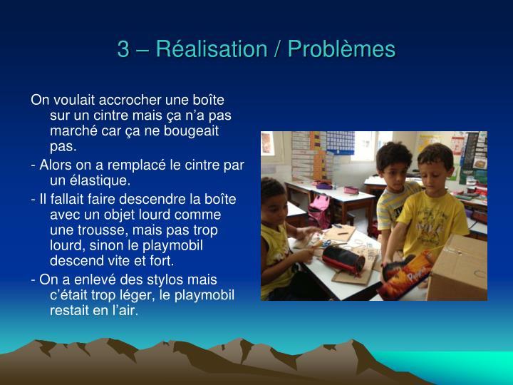 3 – Réalisation / Problèmes