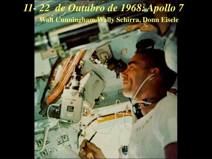 11- 22  de Outubro de 1968:
