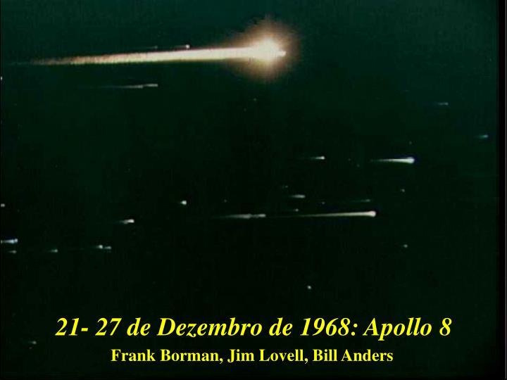 21- 27 de Dezembro de 1968: