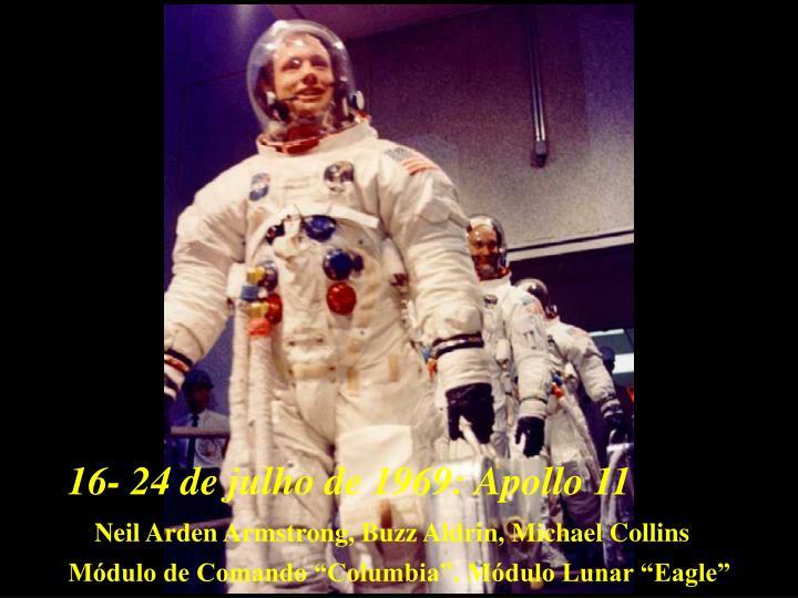 16- 24 de julho de 1969: