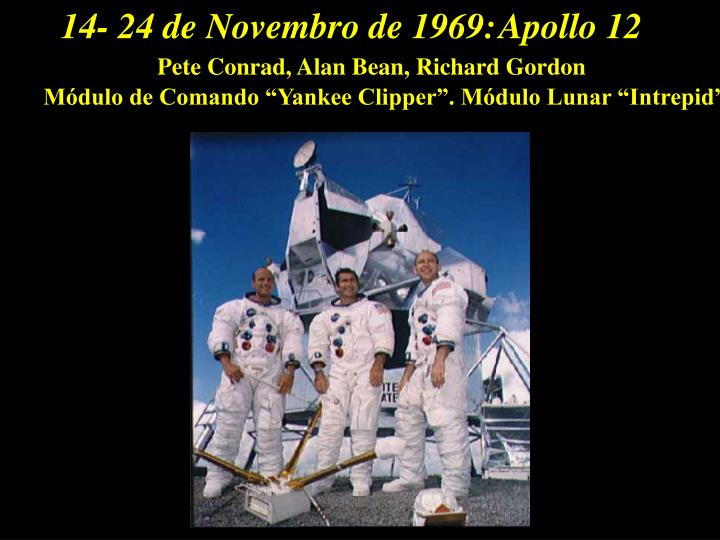 14- 24 de Novembro de 1969: