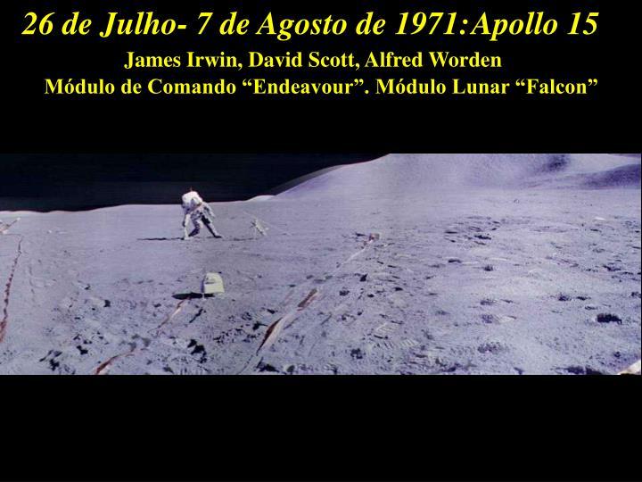 26 de Julho- 7 de Agosto de 1971: