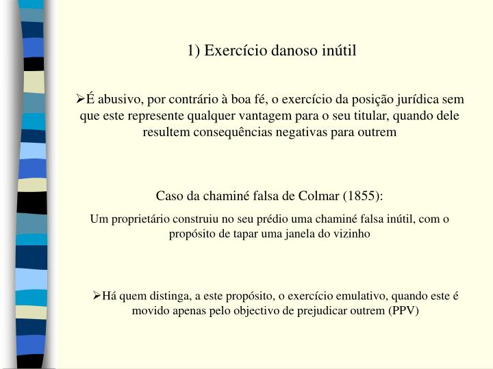 1) Exercício danoso inútil