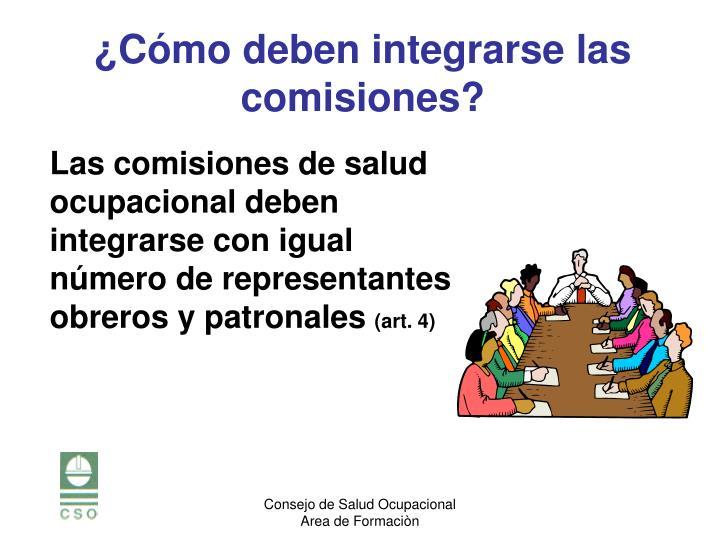 Las comisiones de salud ocupacional deben integrarse con igual número de representantes obreros y patronales