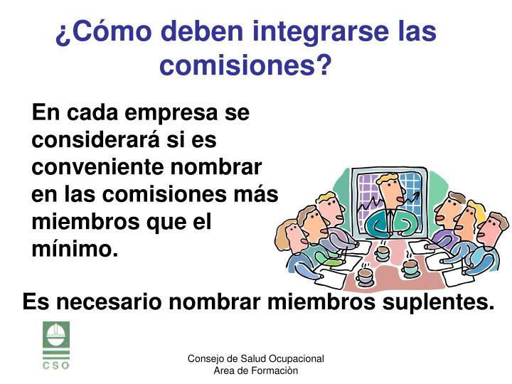En cada empresa se considerará si es conveniente nombrar en las comisiones más miembros que el mínimo.