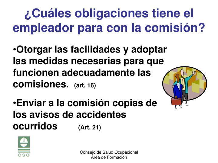 Otorgar las facilidades y adoptar las medidas necesarias para que funcionen adecuadamente las comisiones.
