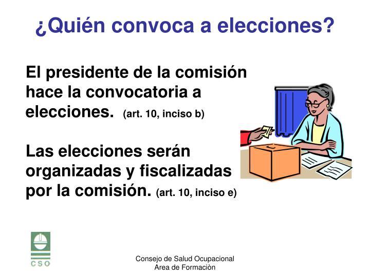 El presidente de la comisión hace la convocatoria a elecciones.