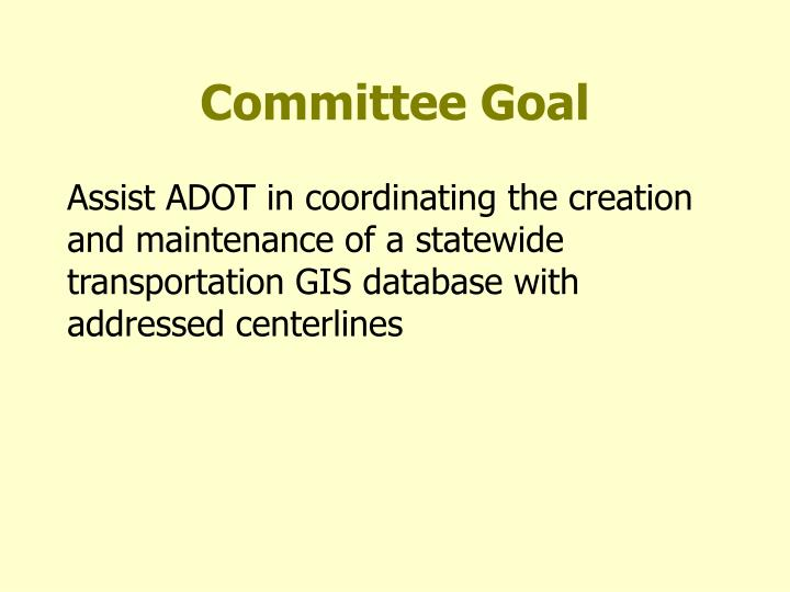 Committee Goal