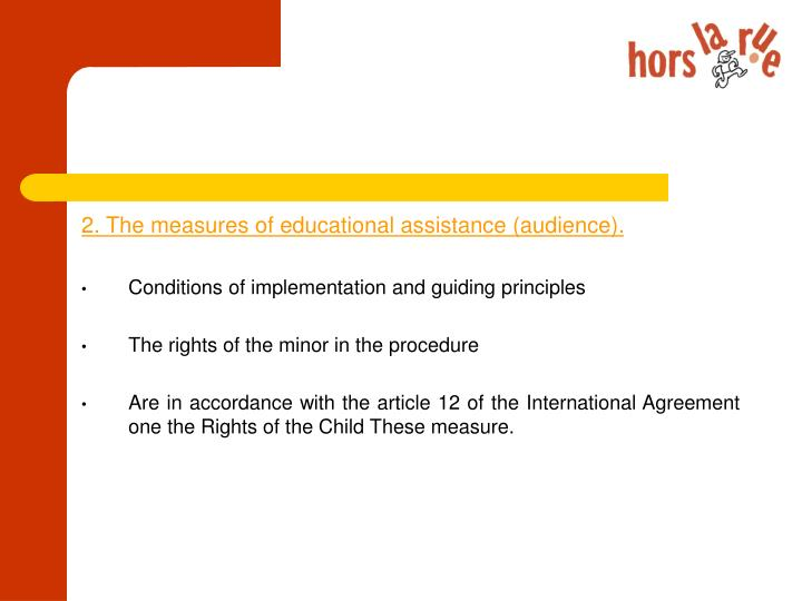 2. The measures of educational assistance (audience).
