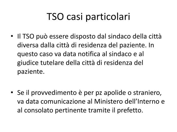 TSO casi particolari