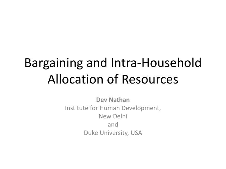 Bargaining and Intra-Household Allocation of Resources