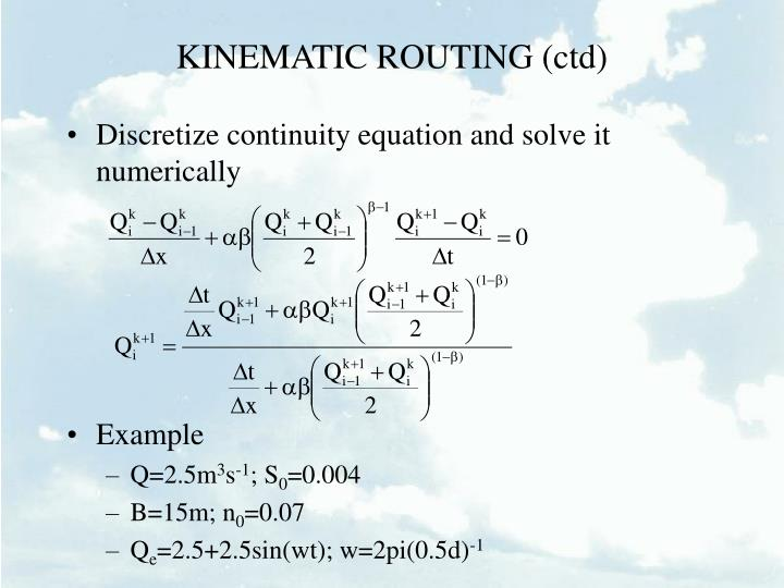 KINEMATIC ROUTING (ctd)