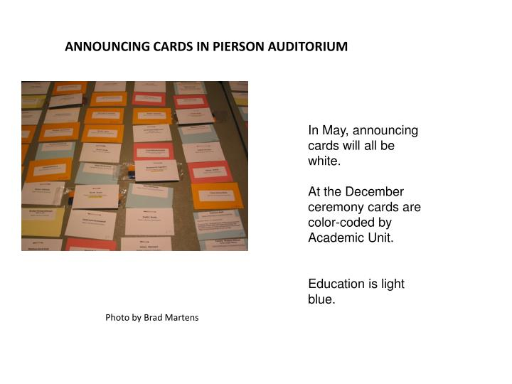 Announcing cards in pierson auditorium