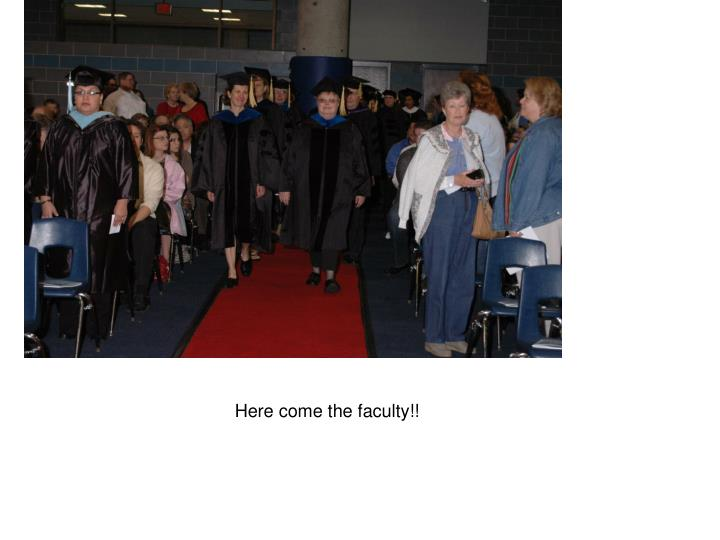 Here come the faculty!!