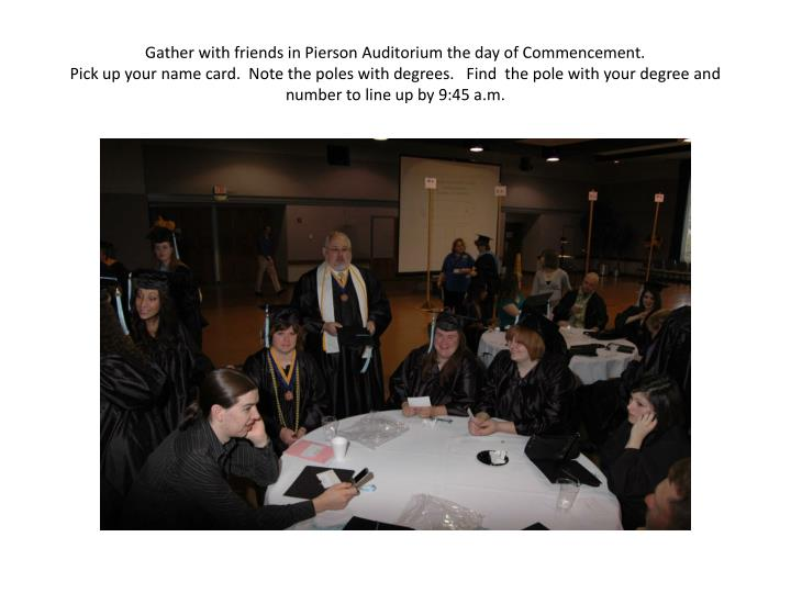 Gather with friends in Pierson Auditorium the day of Commencement.