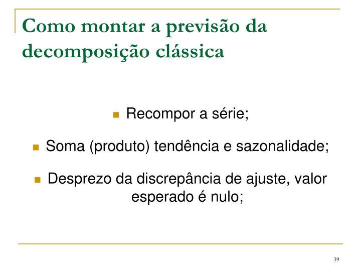 Como montar a previsão da decomposição clássica