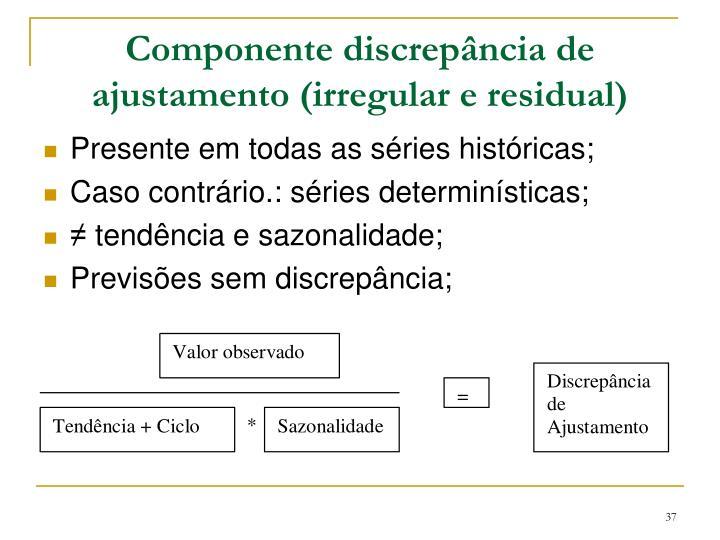 Componente discrepância de ajustamento (irregular e residual)