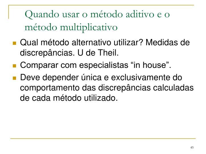 Quando usar o método aditivo e o método multiplicativo