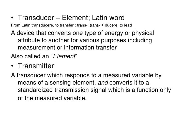 Transducer – Element; Latin word