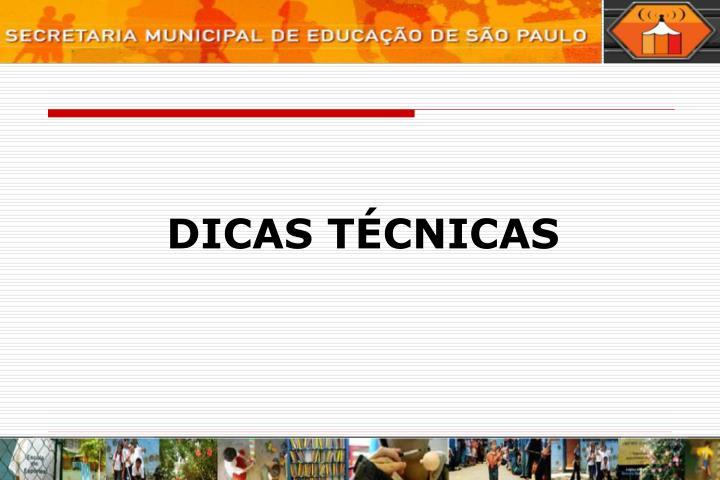 DICAS TÉCNICAS