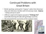continued problems with great britain