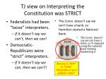 tj view on interpreting the constitution was strict