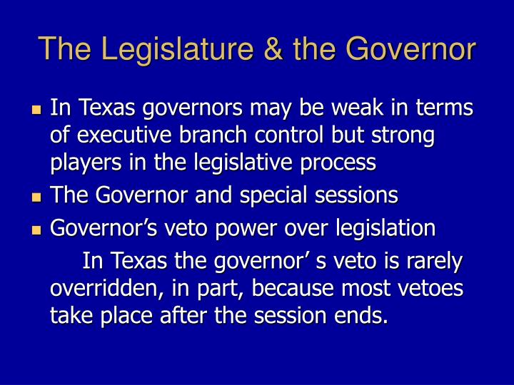 The Legislature & the Governor
