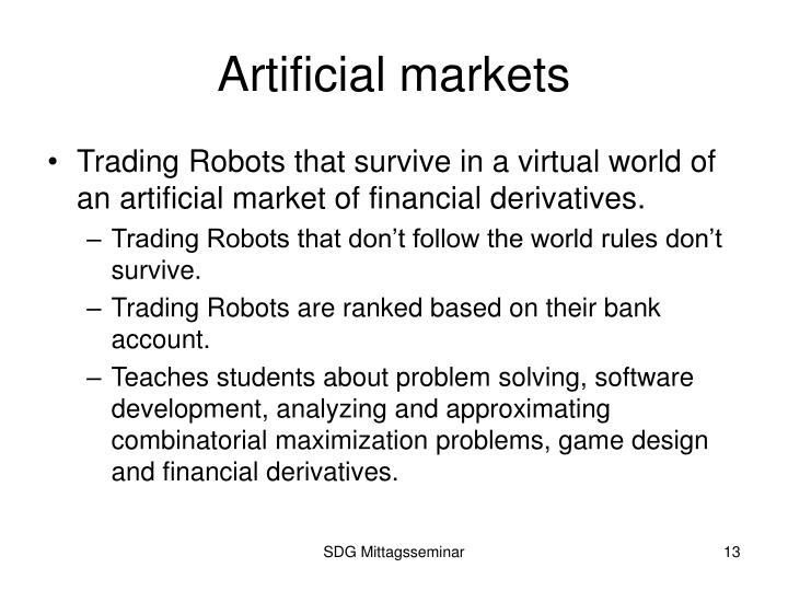 Artificial markets