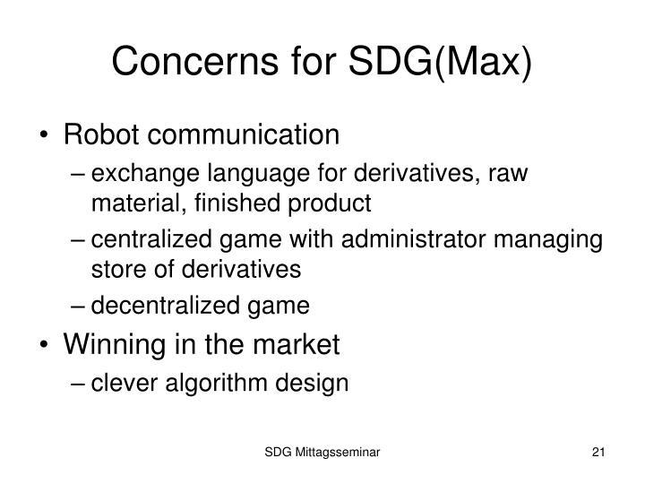 Concerns for SDG(Max)