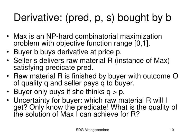 Derivative: (pred, p, s) bought by b