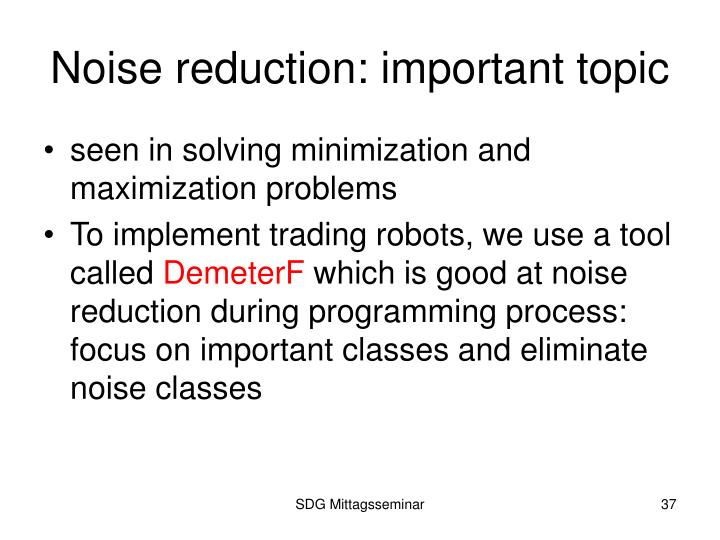 Noise reduction: important topic