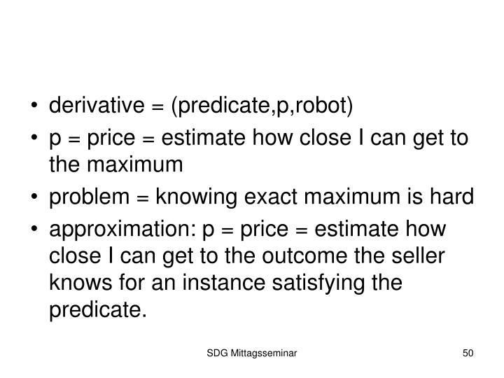 derivative = (predicate,p,robot)