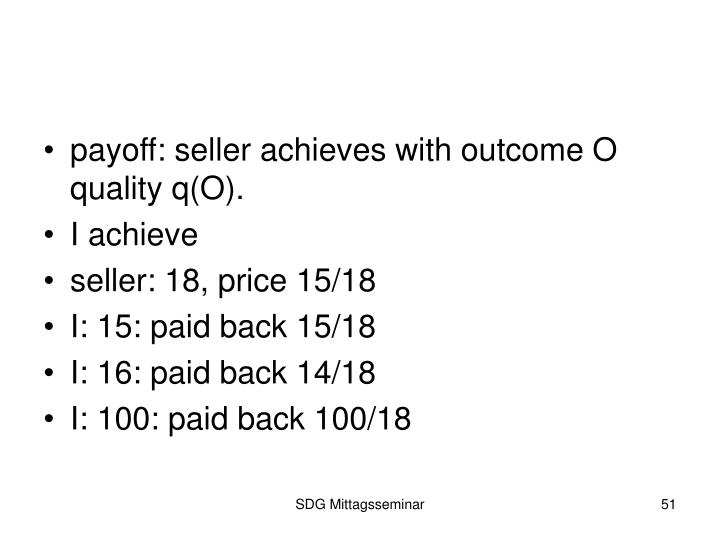 payoff: seller achieves with outcome O quality q(O).