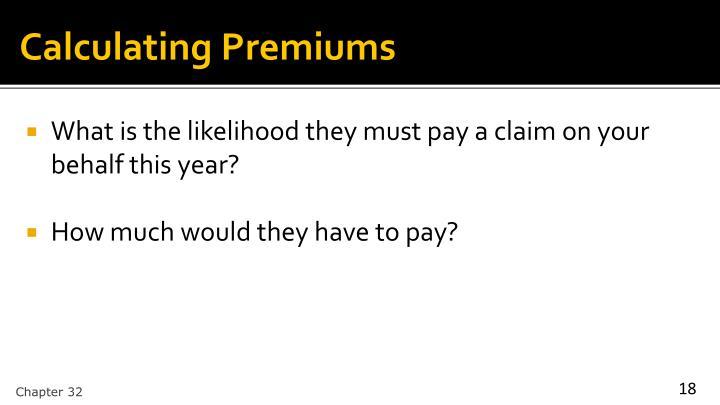 Calculating Premiums
