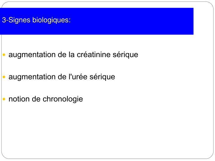 3-Signes biologiques: