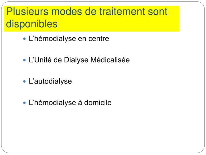 Plusieurs modes de traitement sont disponibles