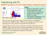 interfacing with r aspect provides a rich set of data analysis modules through r