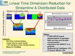 linear time dimension reduction for streamline distributed data