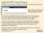 netcdf hdf input output aspect understands and uses scientific standard file formats